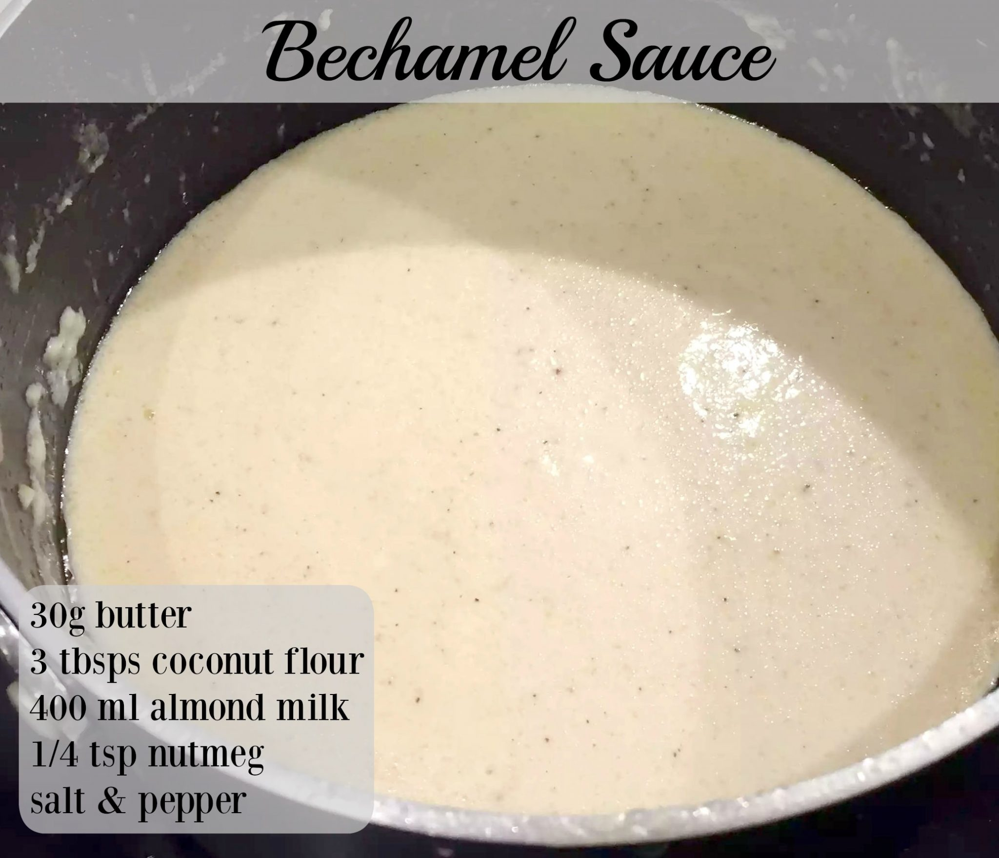 Easy Béchamel Suce by Emma Eats & Explores - SCD, Paleo, Glutenfree, Grainfree, Sugarfree, Clean Eating