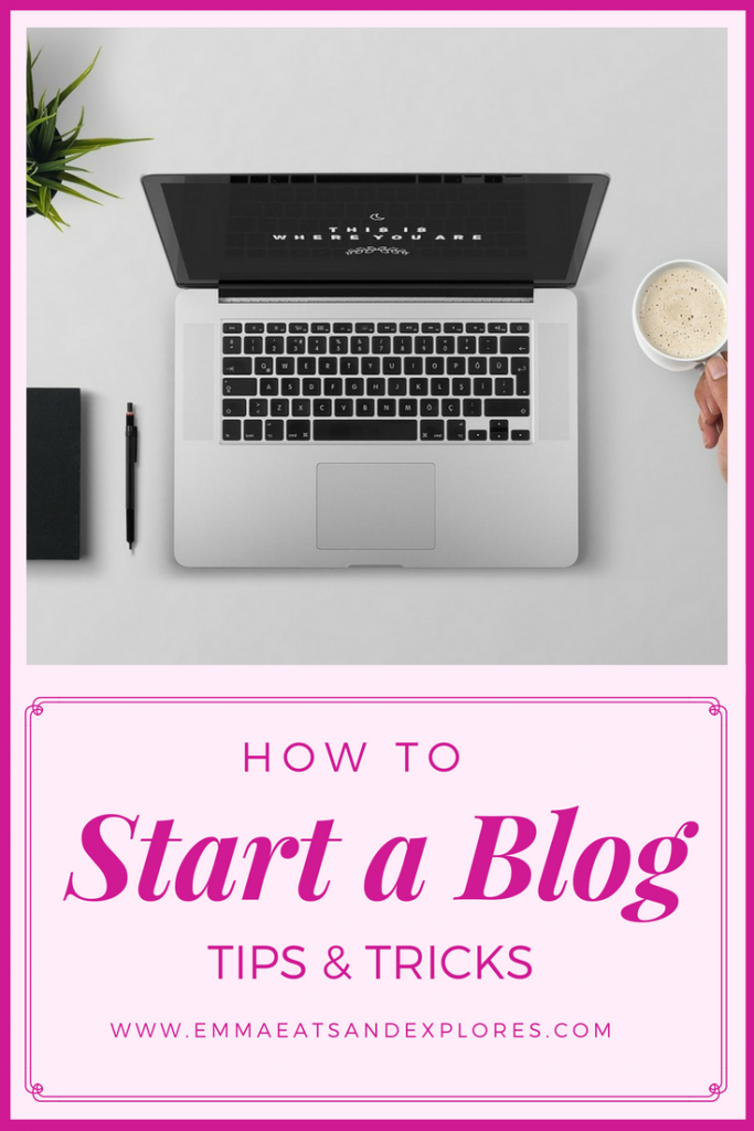 How to Start A Blog by Emma Eats & Explores
