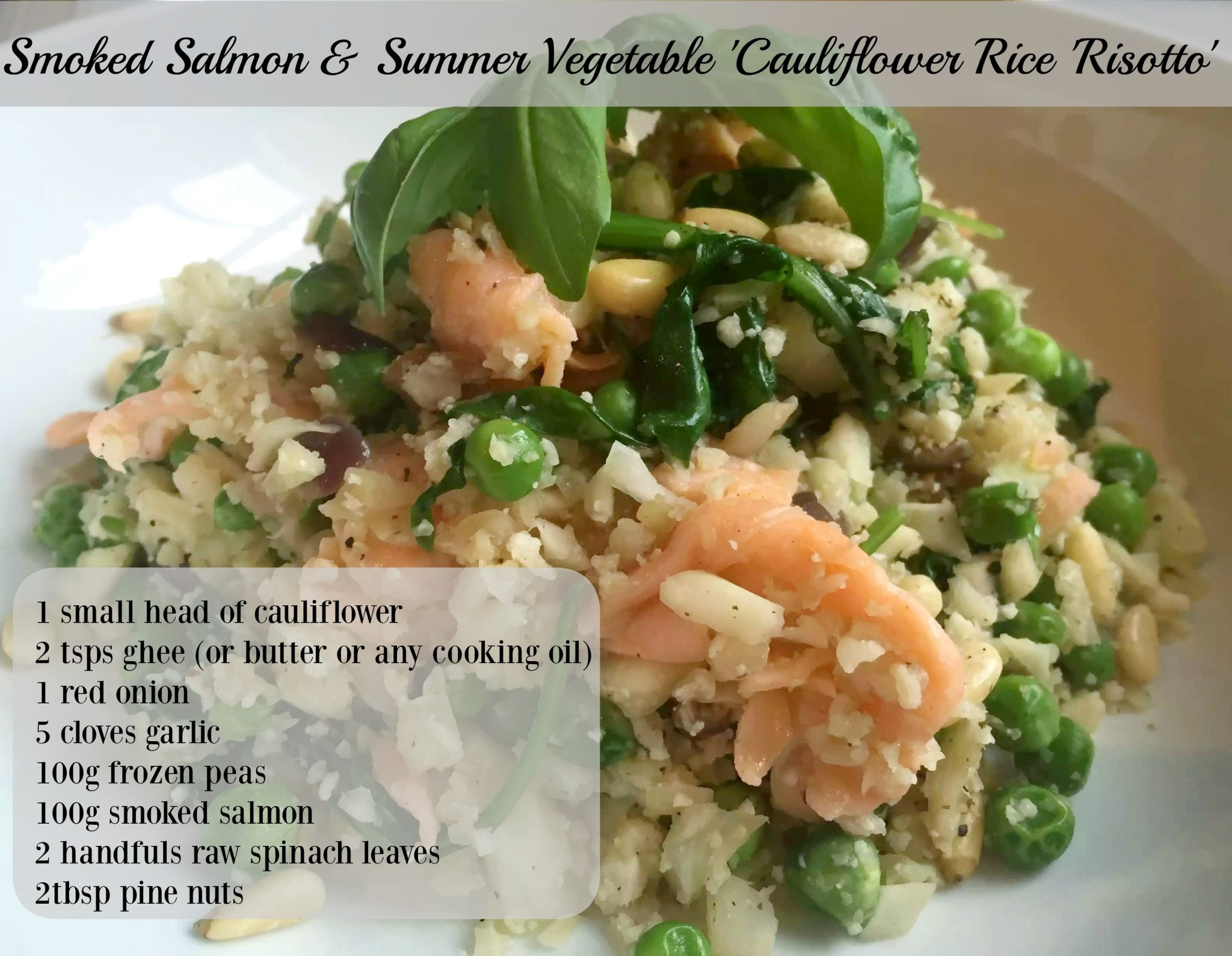 Smoked Salmon Pea Spinach Summer Vegetable Cauliflower Rice Risotto Garlic SCD Paleo Clean Eating Pine Nuts Foodie Healthy Recipe