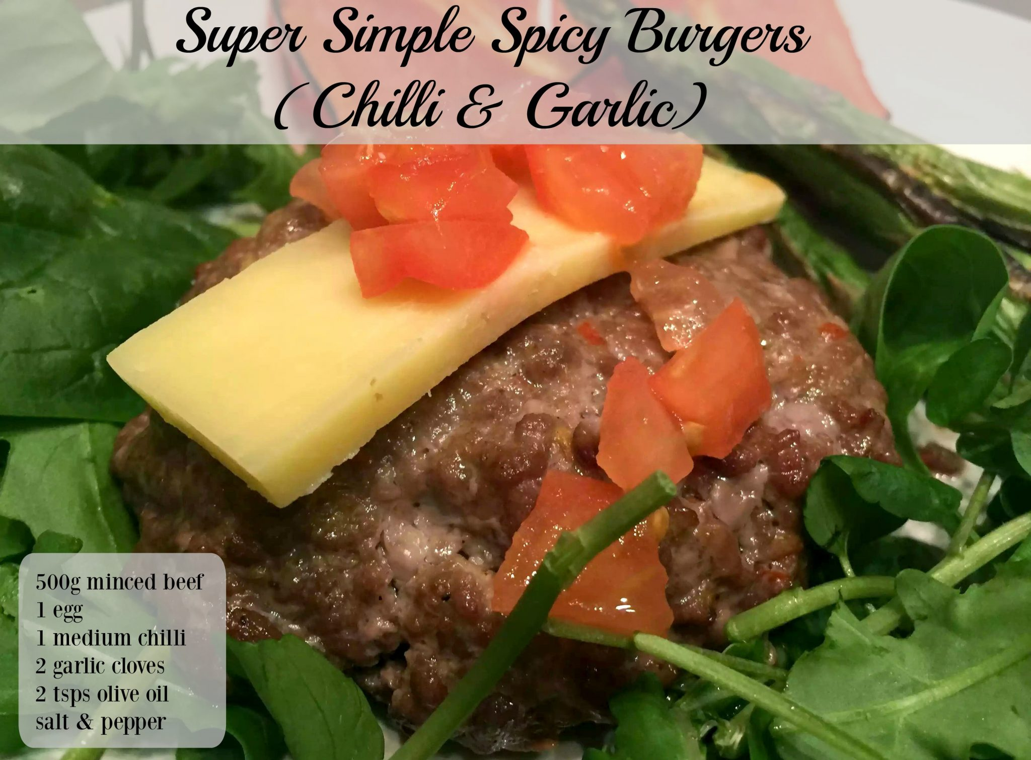 Super Simple Spicy Burgers (Chilli & Garlic by Emma Eats & Explores - SCD, Paleo, Grain-Free, gluten-Free, Dairy-Free, Clean Eating