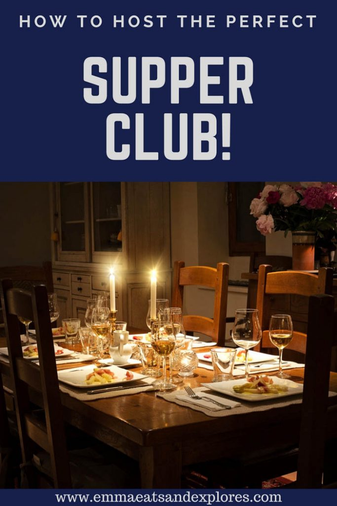 How to Host A Supper Club by Emma Eats & Explores